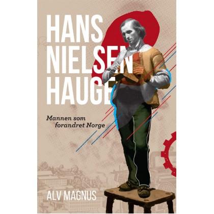 Hans Nielsen Hauge – Mannen som forandret Norge – Alv Magnus